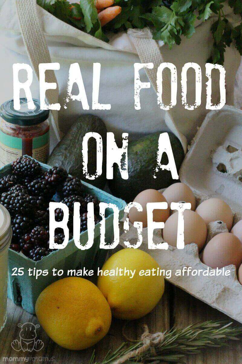 Real Food On A Budget: 25 Tips To Make Healthy Eating Affordable