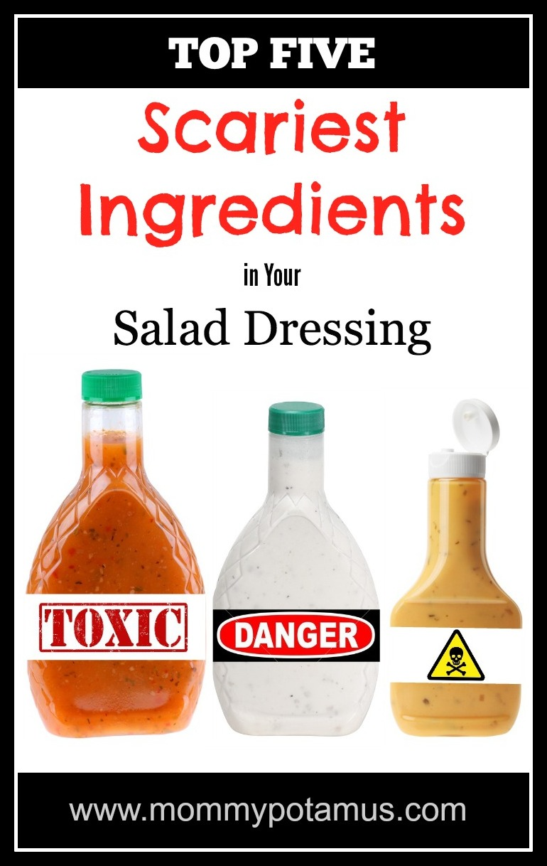 Top Five Scariest Ingredients in your Salad Dressing