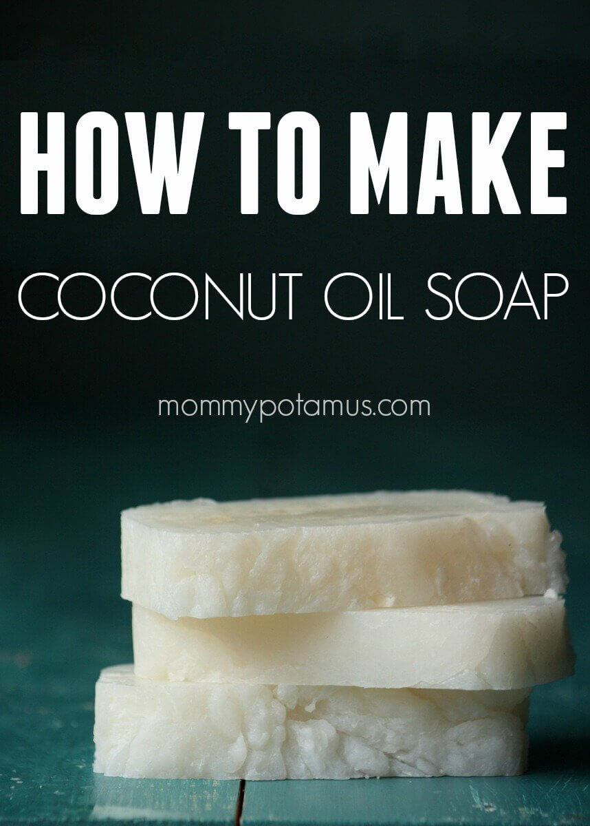 How To Make Coconut Oil Soap | Mommypotamus