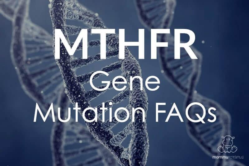 MTHFR Gene Mutation FAQs