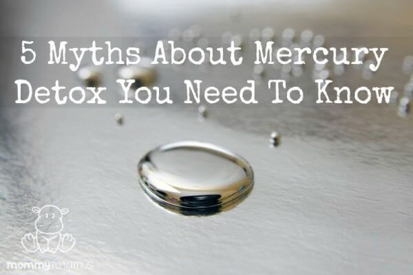 5 Myths About Mercury Detox You Need To Know