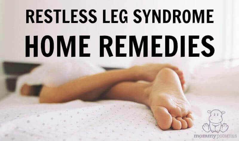 Restless Leg Syndrome Home Remedies